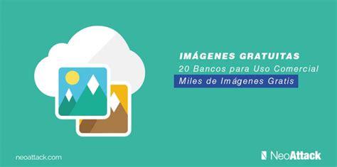 imagenes gratis uso comercial top 20 bancos de im 225 genes gratis para uso comercial alta