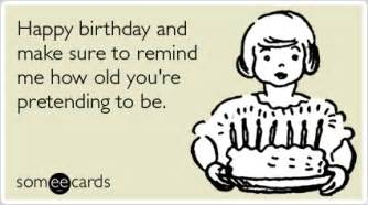 remind me how pretend happy birthday ecards someecards flickr