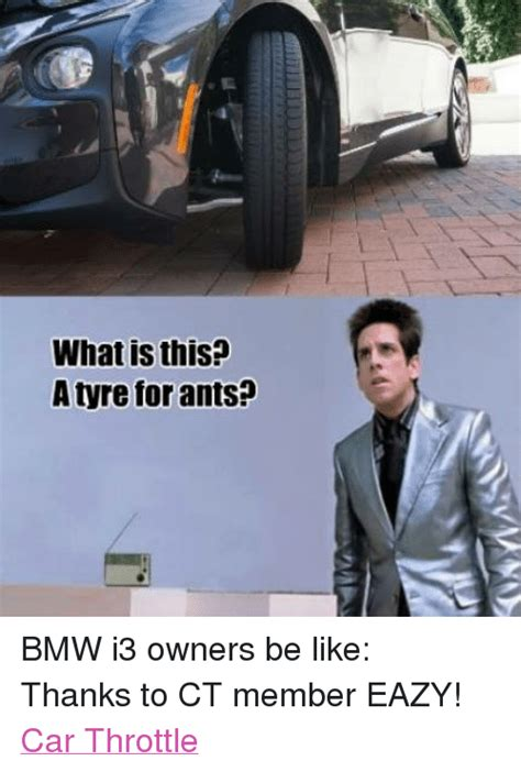 What Is This Meme - what is this a tyre for ants bmw i3 owners be like