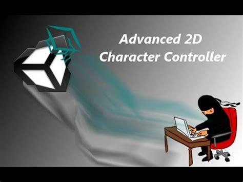 unity tutorial advanced unity 3d tutorial advanced 2d character controller