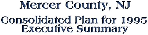 Mercer County Assistance Office by Mercer County Consolidated Plan For 1995 Executive Summary