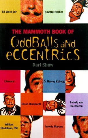 the mammoth book of the mammoth book of oddballs and eccentrics by karl shaw reviews discussion bookclubs lists