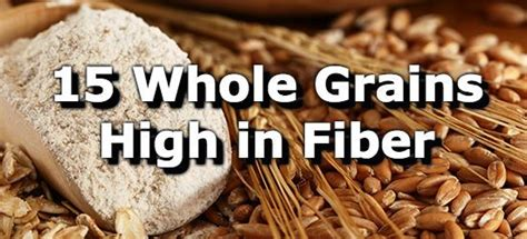whole grains high in fiber 15 whole grains high in fiber
