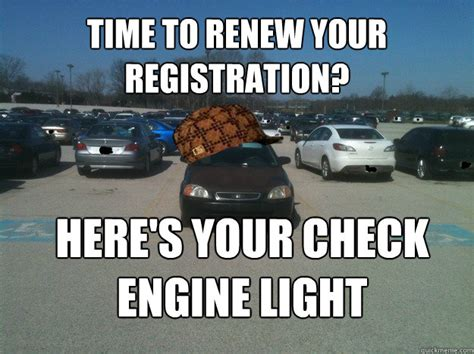 Meme Engine - time to renew your registration here s your check engine