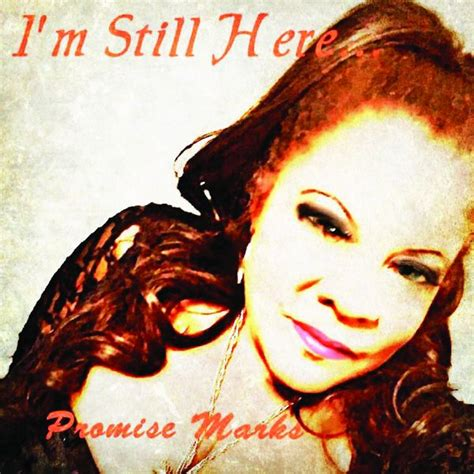 Im Still Here In My Bag by I M Still Here Promise Marks And Listen To
