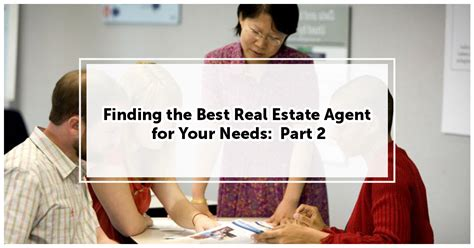 finding the right real estate to sell or buy finding the best real estate for your needs part 2