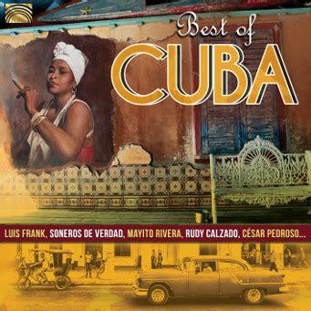 best of cuban new album release best of cuba arc productions