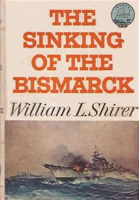 bismarck books the sinking of the bismarck by william l shirer reviews