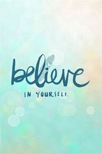 believe images believe in yourself first empower love