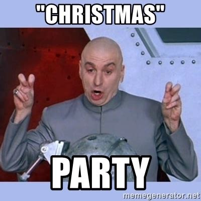 Christmas Birthday Meme - quot christmas quot party dr evil meme meme generator