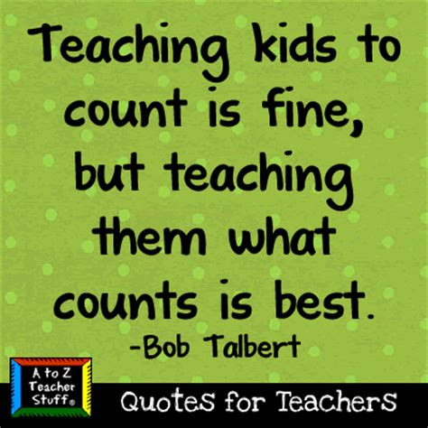 quotes for teachers quotes for teachers teaching what counts a to z