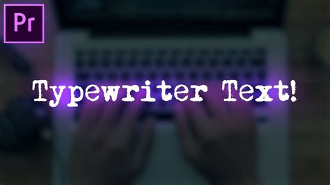 tutorial after effects typewriter adobe premiere pro tutorial typewriter text effect