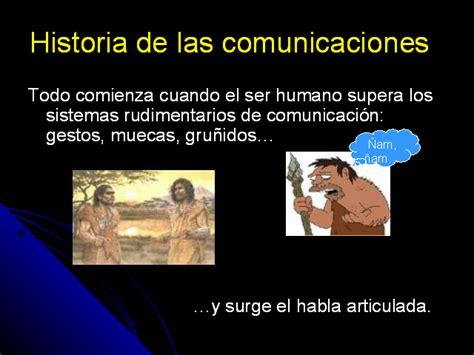 la historia y el ser humano tecnolog 237 a de las comunicaciones monografias