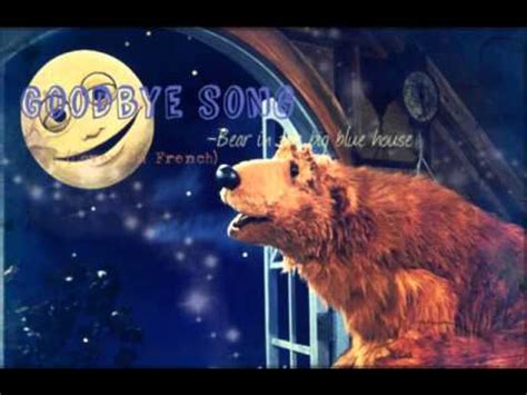 bear inthe big blue house music bear in the big blue house goodbye song french cover