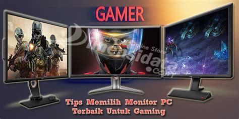 Monitor Pc Gaming Murah tips memilih monitor pc terbaik untuk gaming