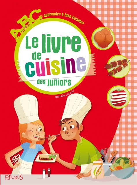 un livre de cuisine livre le livre de cuisine des juniors collection