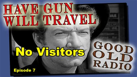 7 Great Radio Shows by Gun Will Travel No Visitors Episode 7