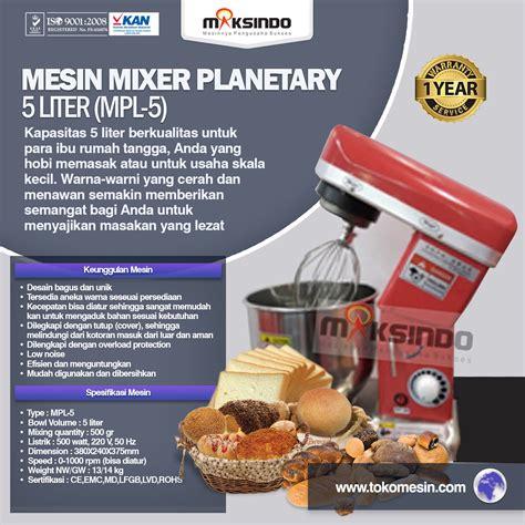 Mixer Roti Untuk Rumah Tangga jual mesin mixer roti dan kue model planetary di surabaya toko mesin maksindo surabaya toko