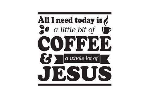 All You Need Is Love Wall Sticker all i need today is a little bit of coffee and a whole lot