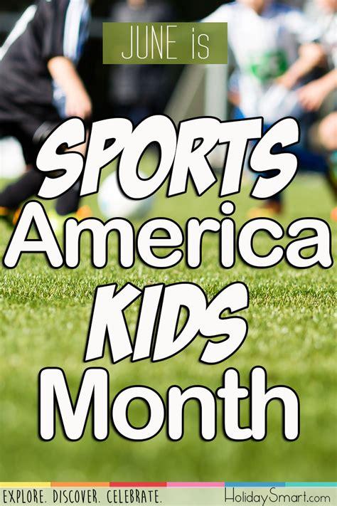 sports america kids month holidaysmart