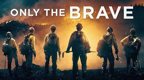 only the brave war film only the brave movie fanart fanart tv
