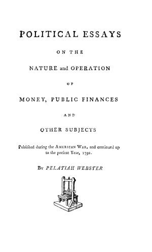 Money And Politics Essay by Political Essays On The Nature And Operation Of Money Finances And Other Subjects