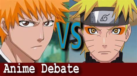 naruto vs bleach anime debate youtube