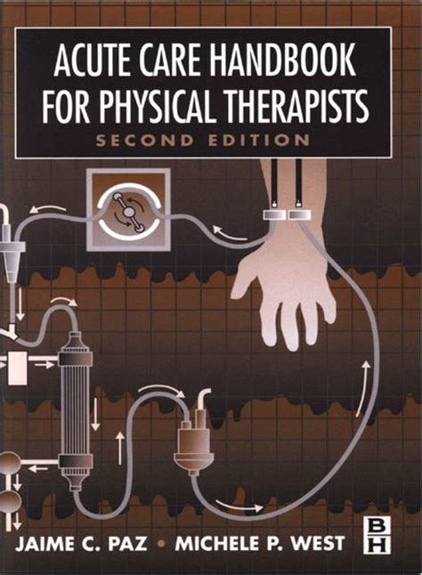 Acute Care Handbook For Physical Therapists 4ed acute care handbook for physical therapists 2nd