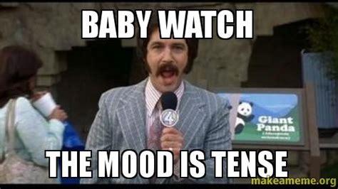 Watch Meme - baby watch the mood is tense make a meme