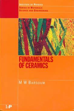 physical ceramics principles for ceramic science and engineering fundamentals of ceramics