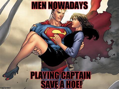 Captain Save A Hoe Meme - superman saving hoes imgflip