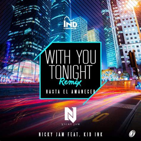 nicky jam good vibes mp3 download mp3 nicky jam ft kid ink with you tonight hasta el