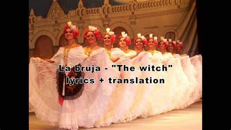 la bruja  witch traditional mexican folk song lyrics translation youtube