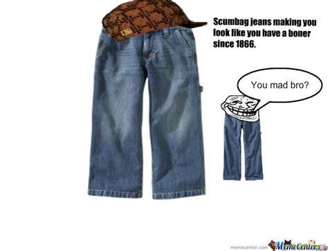 Jean Shorts Meme - scumbag jeans by fuckmymeme meme center