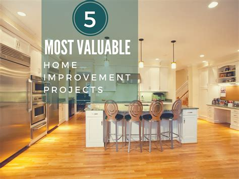 5 most valuable home improvement projects
