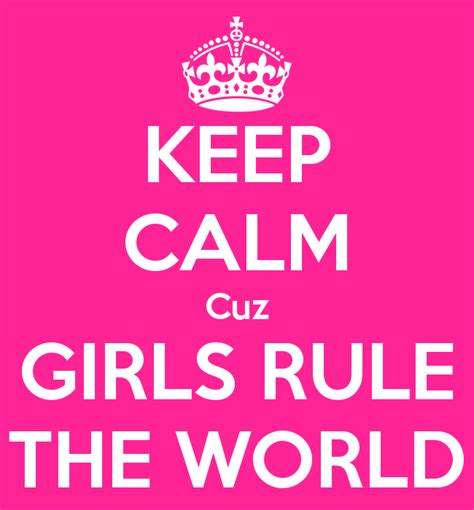 who rule the wolrd girls on pinterest 908 pins keep calm cuz girls rule the world keep calm and carry