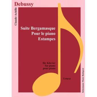 0043068863 le piano en mouvements volume partition debussy suite bergamasque pour le piano