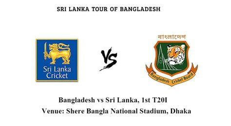 recorded coverage bangladesh vs sri lanka 2nd t20 bangladesh vs sri lanka 1st t20 betting tips and match