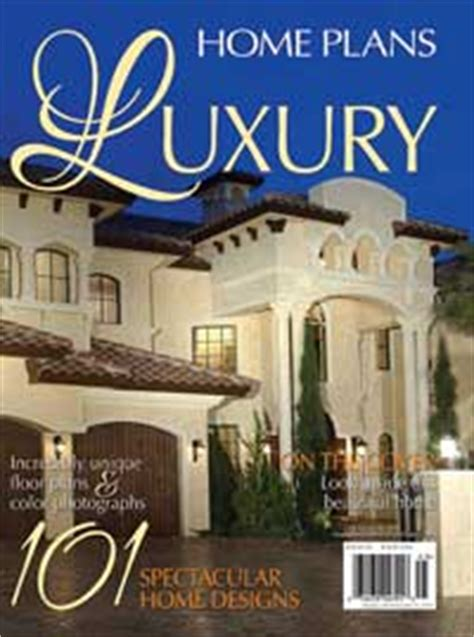 luxury home design magazines luxury home plans annual magazine house plans and more