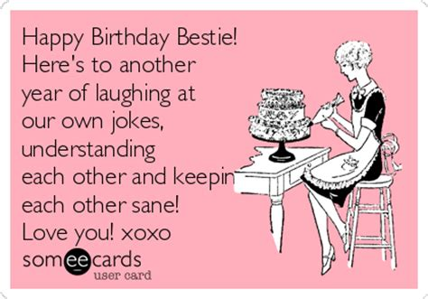 Make Your Own Ecards Meme - happy birthday bestie here s to another year of laughing