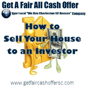 investor to buy my house how to sell your house to an investor in charleston sc home buyers