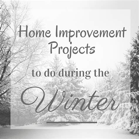 winter diy home improvement projects