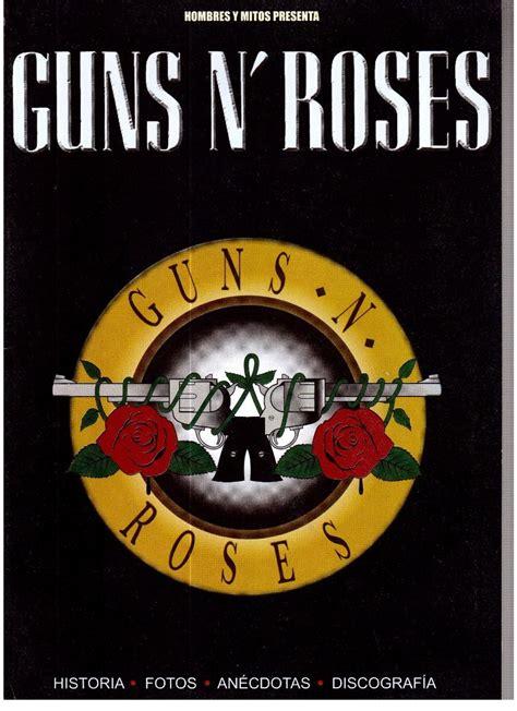 biografia cada uno integrantes guns n roses revista guns n 180 roses historia fotos an 233 cdotas discografia