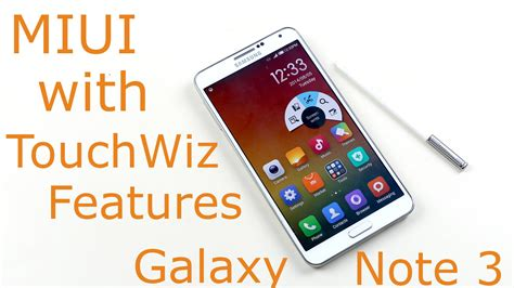 miui themes note 3 galaxy note 3 miui rom with touchwiz features how to