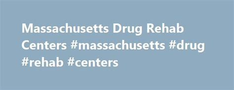 Mass Detox Centers by 25 Best Ideas About Rehab Centers On