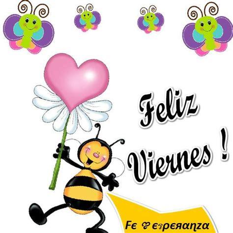 imagenes d buenos dias viernes 55 best images about feliz viernes on pinterest
