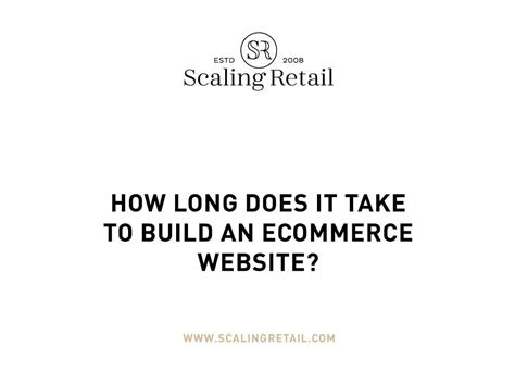 how long does it take to build a house how long does it take to build an ecommerce website industry insights