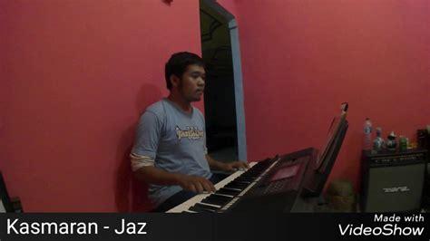 download mp3 gratis jaz kasmaran kasmaran jaz keyboard cover youtube