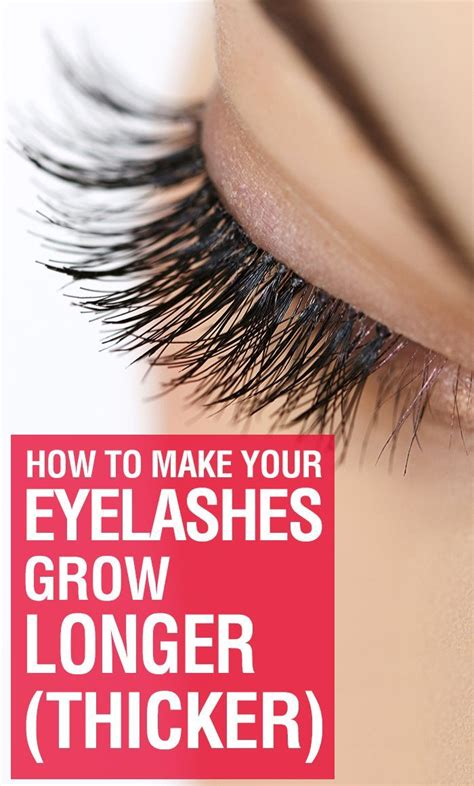 how to make your hair grow longer how to make your eyelashes grow longer thicker makeup