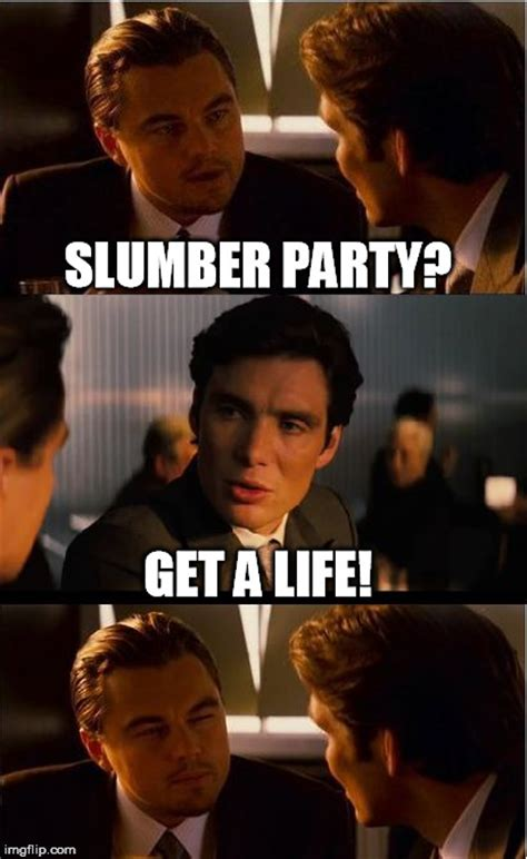 Slumber Party Meme - alone in the dark imgflip